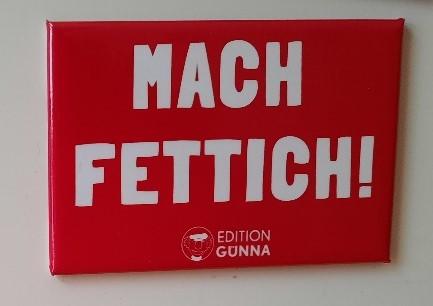 """Magnetpin """"Mach fettich!"""""""